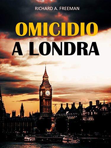 Richard Austin Freeman – Omicidio a Londra (2020)
