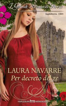 Laura Navarre - Per decreto del re (2013)