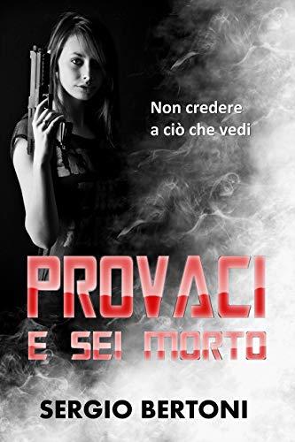 Sergio Bertoni – Provaci, e sei morto!  (2020)