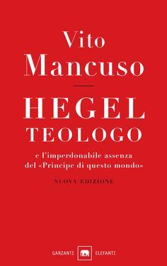 Vito Mancuso – Hegel teologo (2018)