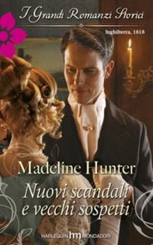 Madeline Hunter - The rarest blooms 01 Nuovi scandali e vecchi sospetti (2014)