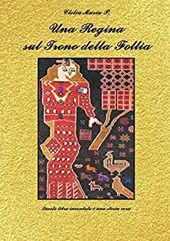 Clelia Maria P – Una Regina sul Trono della Follia (2019)