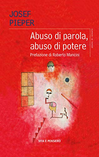 Josef Pieper – Abuso di parola, abuso di potere (2020)