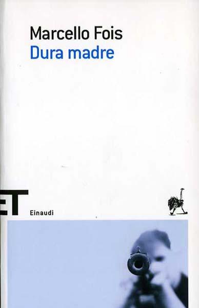 Marcello Fois – Dura madre (2011)