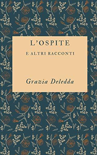 Grazia Deledda - L'ospite  (2014)