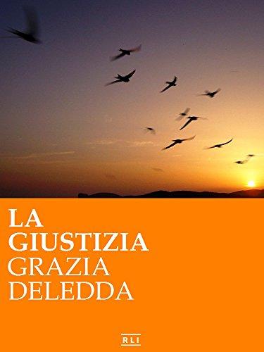 Grazia Deledda - La Giustizia  (2014)